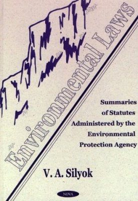 Environmental Laws: Summaries of Statutes Administered by the Environmental Protection Agency