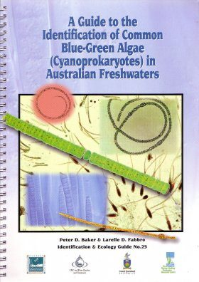 A Guide to the Identification of Common Blue-Green Algae (Cyanoprokaryotes) in Australian Freshwaters