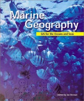 Marine Geography: GIS for the Oceans and Seas