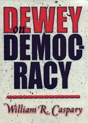 Dewey on Democracy