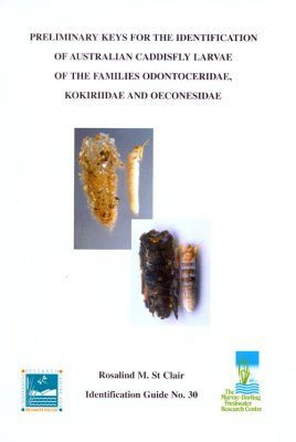 Preliminary Keys for the Identification of Australian Caddisfly Larvae of the Families Odontoceridae, Kokiriidae and Oeconesidae