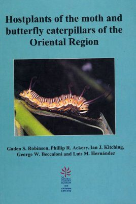 Hostplants of the Moth and Butterfly Caterpillars of the Oriental Region