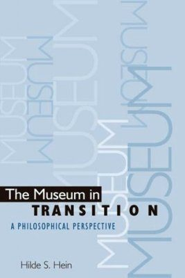 Museum in Transition: A Philosophical Perspective