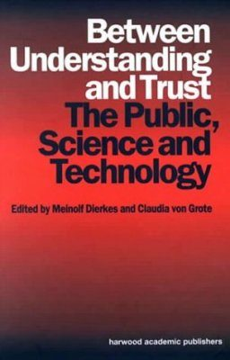 Between Understanding and Trust: The Public, Science and Technology