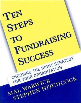 Ten Steps to Fundraising Success: Choosing the Right Strategy for Your O