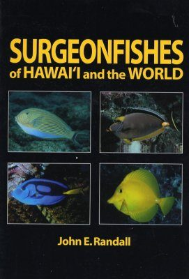 Surgeonfishes of Hawaii and the World