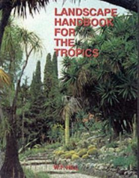 A Landscape Handbook for the Tropics
