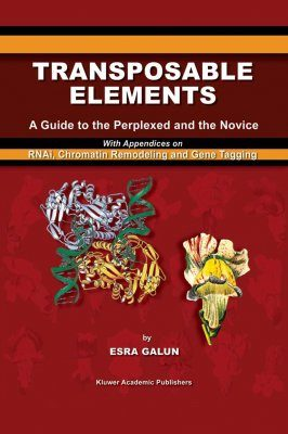 Transposable Elements: A Guide to the Perplexed and the Novice