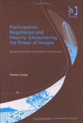 Participation, Negotiation and Poverty: Encountering the Power of Images