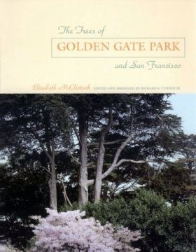 The Trees of Golden Gate Park and San Francisco