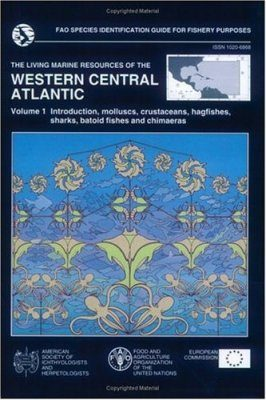 The Living Marine Resources of the Western Central Atlantic, Volume 1: Introduction, Molluscs, Crustaceans, Hagfishes, Sharks, Batoid Fishes and Chimaeras