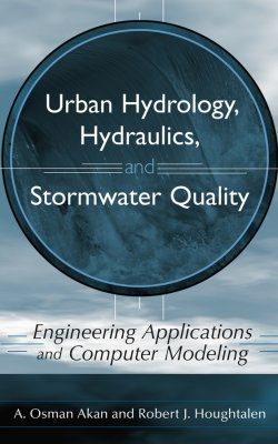 Urban Hydrology, Hydraulics and Stormwater Quality