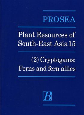 PROSEA, Volume 15/2: Cryptogams: Ferns and Fern Allies