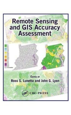Remote Sensing and GIS Accuracy Assessment