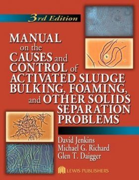 Manual on the Causes and Control of Activated Sludge Bulking and Foaming