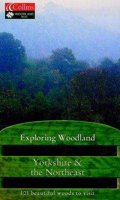 Collins Exploring Woodland: Yorkshire and the Northeast