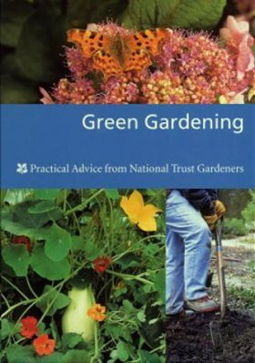 Green Gardening: Practical Advice from National Trust Gardeners
