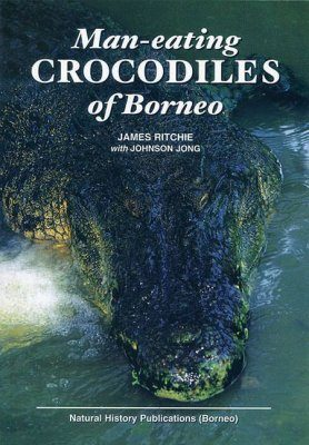 Man-Eating Crocodiles of Borneo