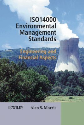 ISO14000 Environmental Management Standards: Engineering and Financial Aspects