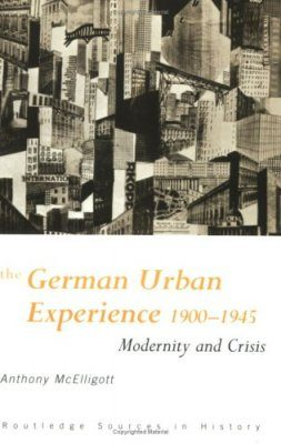 The German Urban Experience 1900-1945