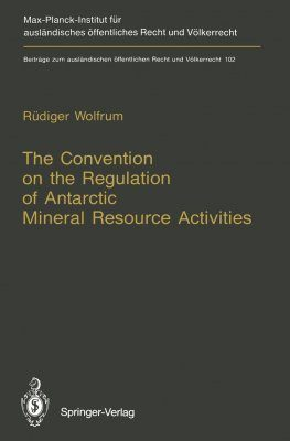 The Convention on the Regulation of Antarctic Mineral Resource Activities