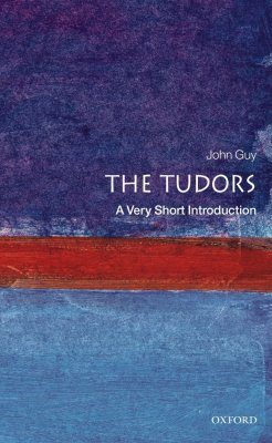 The Tudors: A Very Short Introduction