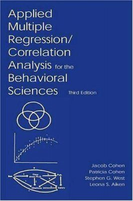 Applied Multiple Regression - Correlation Analysis for the Behavioral Sciences
