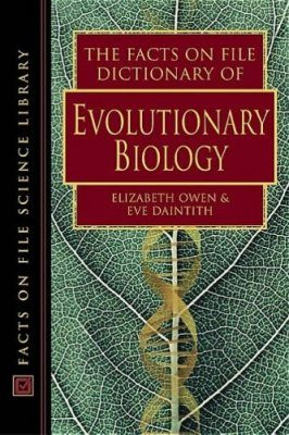 The Facts on File Dictionary of Evolutionary Biology