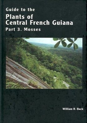 Guide to the Plants of Central French Guiana, Part 3: Mosses