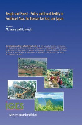 People and Forest Policy and Local Reality in Southeast Asia, the Russian Far East and Japan