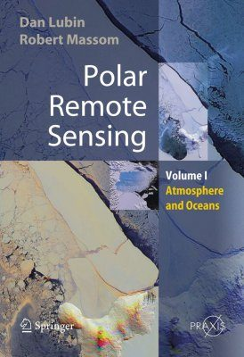 Polar Remote Sensing, Volume 1: Atmosphere and Oceans