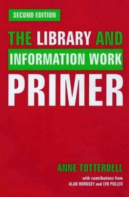 Library and Information Work Primer