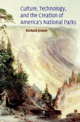 Culture, Technology and the Creation of America's National Parks