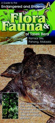 A Guide to the Endangered and Endemic Flora and Fauna of Tasek Bera