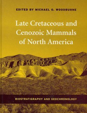 Late Cretaceous and Cenozoic Mammals of North America
