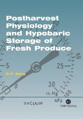 Postharvest Physiology and Hypobaric Storage of Fresh Produce
