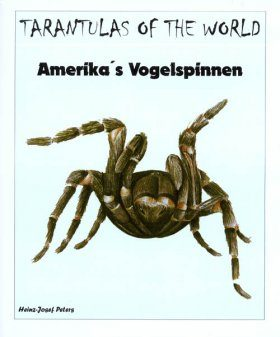 Tarantulas of the World: Amerika's Vogelspinnen [German]