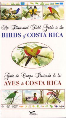 An Illustrated Field Guide to the Birds of Costa Rica