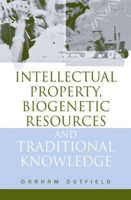 Intellectual Property, Biogenetic Resources and Traditional Knowledge