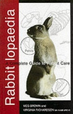 Rabbitlopaedia: A Complete Guide to Rabbit Care