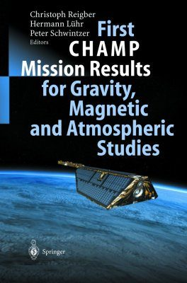First CHAMP Mission Results for Gravity, Magnetic & Atmospheric Studies