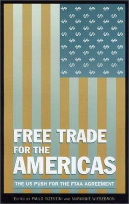 Free Trade for the Americas?: The United States' Push for the FTAA Agreement