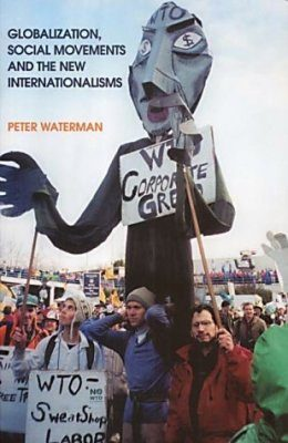 Globalization, Social Movements, and the New Internationalisms