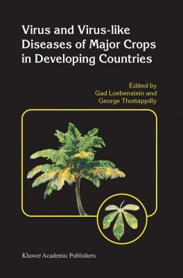 Virus and Virus-like Diseases of Major Crops in Developing Countries