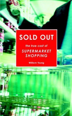 Sold Out! The True Cost of Supermarket Shopping