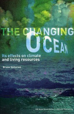 The Changing Ocean: Its Effects on Climate and Living Resources