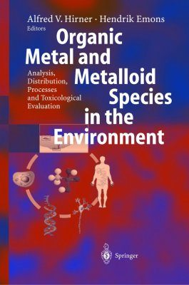 Organic Metal and Metalliod Species in the Environment