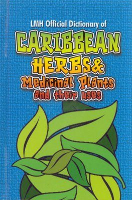 LMH Official Dictionary of Caribbean Herbs & Medicinal Plants and Their Uses