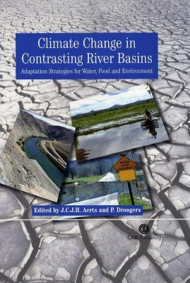Climate Change in Contrasting River Basins: Adaptation for Water, Food and Environment