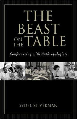 The Beast on the Table: Conferencing with Anthropologists